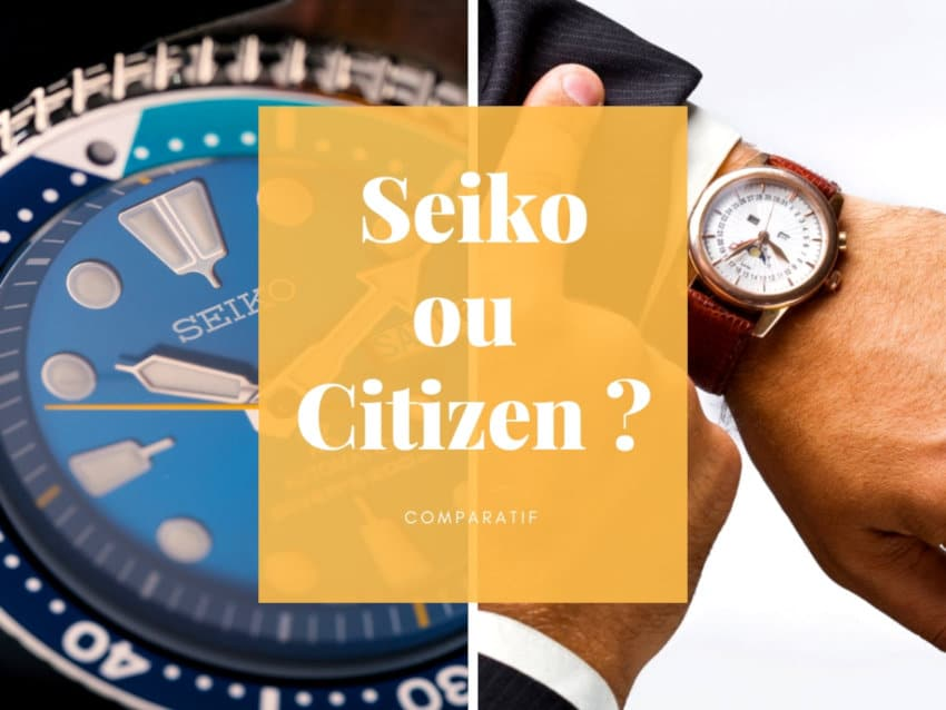 Montre Seiko ou Citizen ? Le comparatif