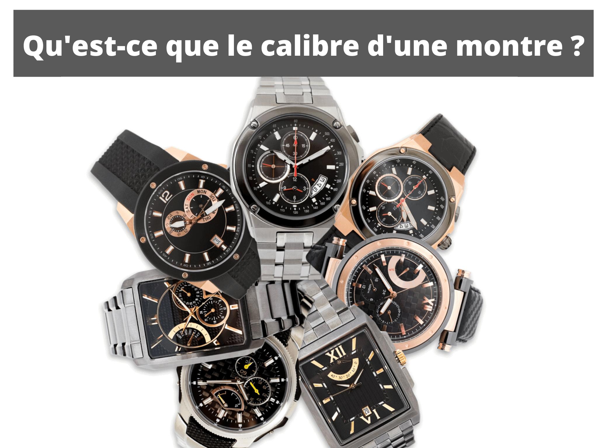 Qu'est-ce que le calibre d'une montre ?